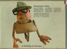Hand and Rod Puppets: A Handbook of Technique
